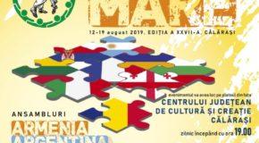 """Festivalul Internaţional de Folclor """"HORA MARE""""  ediţia a XXVII-a, 12 – 18 August 2019"""