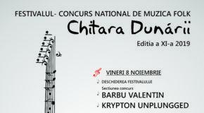 """FESTIVALUL-CONCURS NAȚIONAL DE MUZICĂ FOLK """"CHITARA DUNĂRII""""  Ediția a XI a – 2019"""